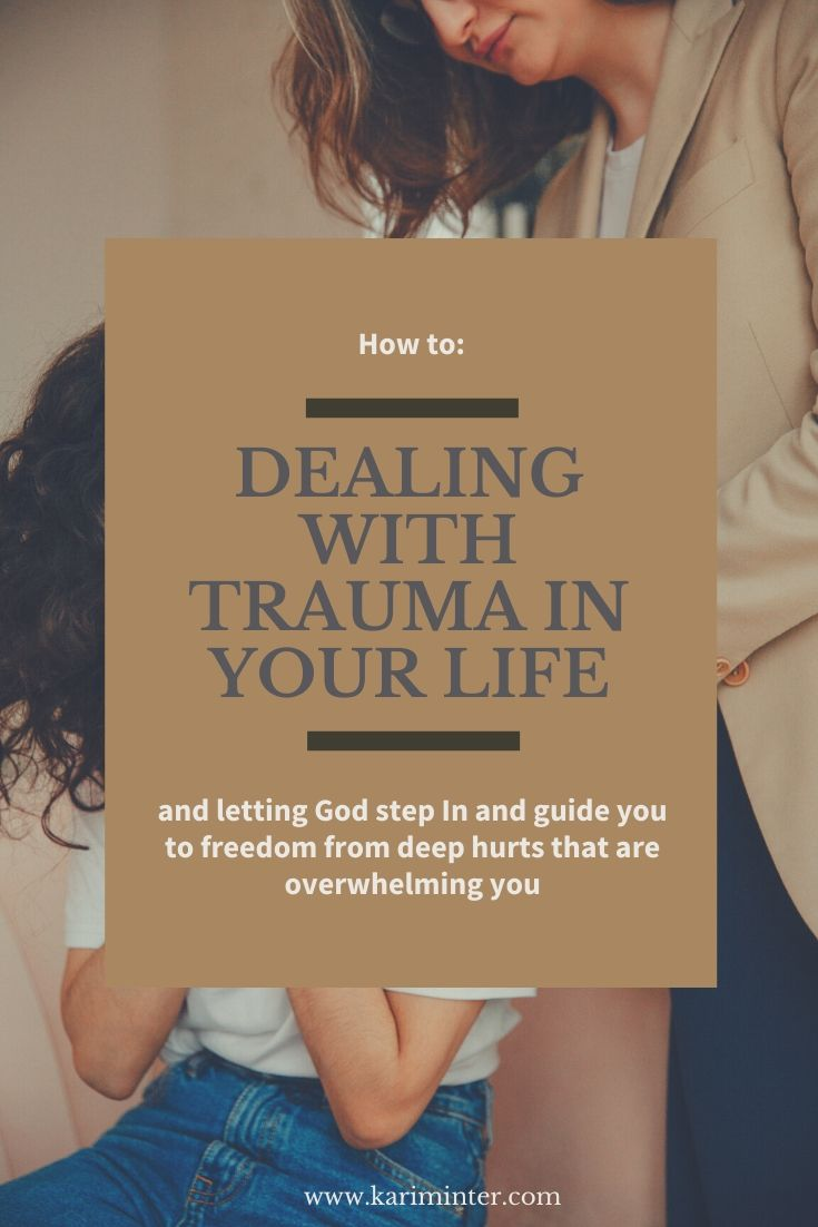 dealing with trauma in your life